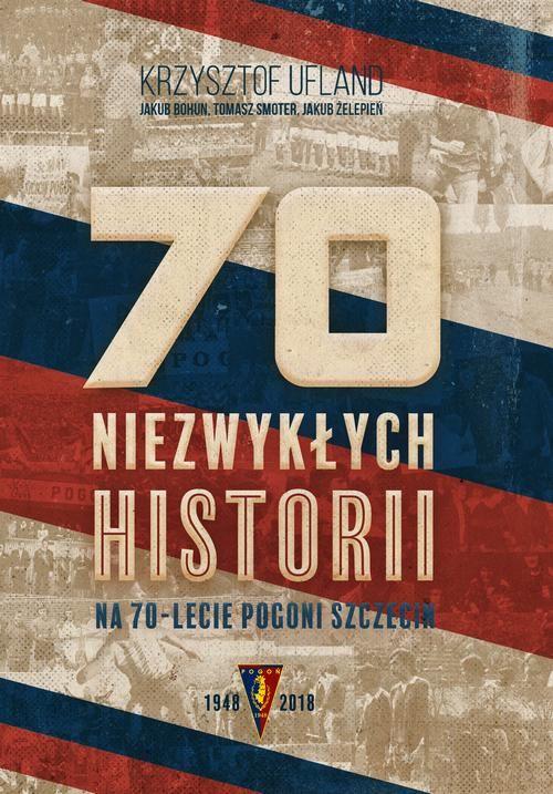70 niezwykłych historii na 70-lecie Pogoni Szczecin – Krzyszof Ufland