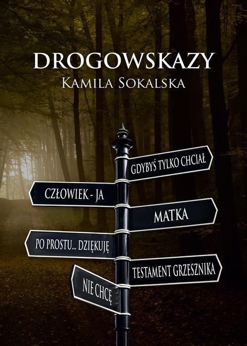 Drogowskazy – Kamila Sokalska