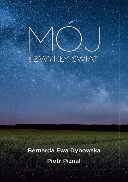 Mój niezwykły świat – Bernarda Ewa Dybowska i Piotr Piznal