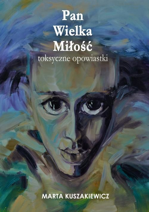 Pan Wielka Miłość – Marta Kuszakiewicz